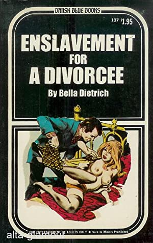 ENSLAVEMENT FOR A DIVORCEE Dansk Blue Books: Dietrich, Bella