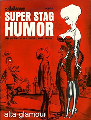 ADAM SUPER STAG HUMOR; Over 190 Pages of Wild Cartoons, Jokes, Limericks