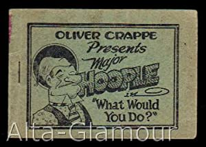 """MAJOR HOOPLE IN """"WHAT WOULD YOU DO?""""; Oliver Crappe Presents: Based on the character ..."""