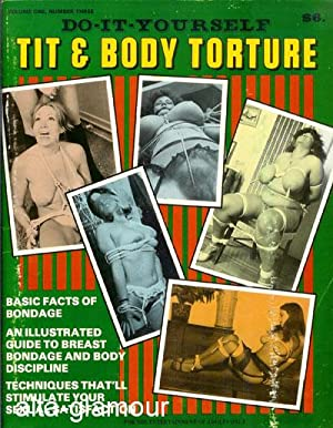 DO-IT-YOURSELF TIT AND BODY TORTURE Vol. 01, No. 03