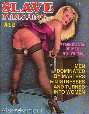 SLAVE PIERCING; and Feminization of Men Into Women Vol. 12