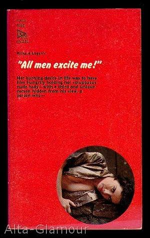 ALL MEN EXCITE ME A Taboo Book: Logan, Richard