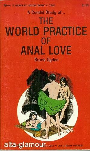 THE WORLD PRACTICE OF ANAL LOVE: Ogden, Bruno