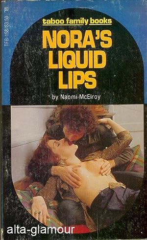 NORA'S LIQUID LIPS Taboo Family Books: McElroy, Naomi
