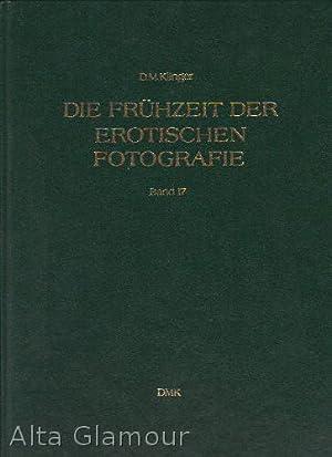 DIE FRUHZEIT DER EROTISCHEN FOTOGRAFIE | THE EARLY PERIOD OF EROTIC PHOTOGRAPHY Band 17 | Volume 17...
