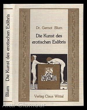 DIE KUNST DES EROTISCHEN EXLIBRIS: Blum, Dr. Gernot