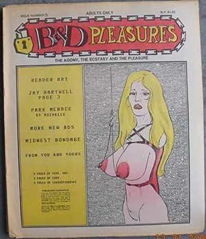 B & D PLEASURES; The Agony, the Ecstasy and the Pleasure
