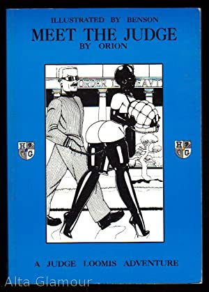 MEET THE JUDGE; A Judge Loomis Adventure: Orion; illustrations by Benson