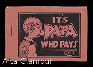 IT'S PAPA WHO PAYS