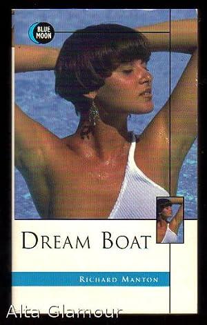 DREAM BOAT; A Blue Moon Selection of: Manton, Richard