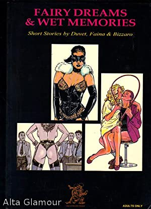 FAIRY DREAMS AND WET MEMORIES; Short Stories: Duvet, Xavier, Mauro