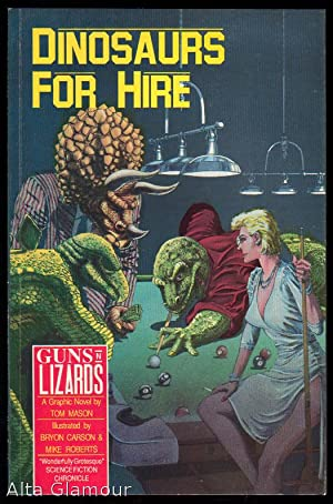 GUNS N' LIZARDS: DINOSAURS FOR HIRE: Mason, Tom, Bryaon Carson and Mike Roberts