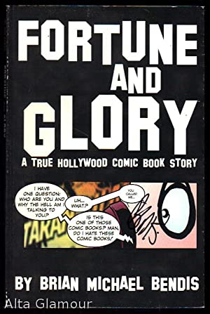 FORTUNE AND GLORY; A True Hollywood Comic Book Story: Bendis, Brian Michael