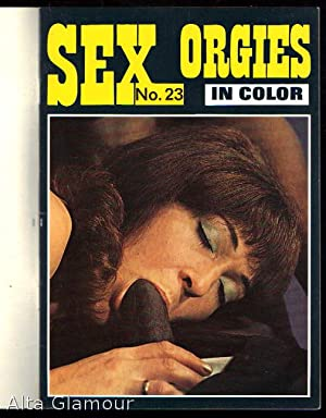 SEX ORGIES IN COLOR; High Class Pornography: Theander, Jens & Peter (editors)