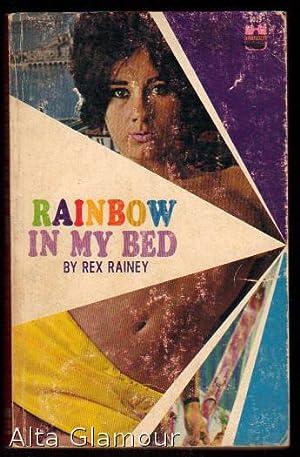 RAINBOW IN MY BED: Rainey, Rex [pseud]
