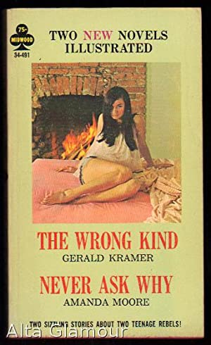 THE WRONG KIND | NEVER ASK WHY A Midwood Book: Kramer, Gerald / Amanda Moore