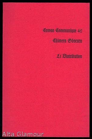 COWAN COMMUNIQUE 42; Chimera Obscura: Le Distribution