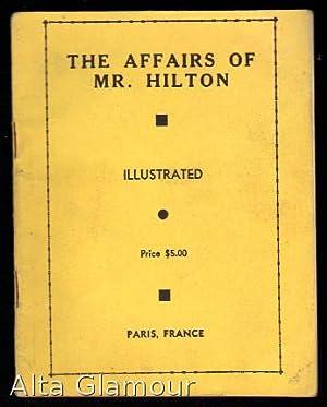 THE AFFAIRS OF MR. HILTON; Illustrated: American Erotic Ephemera]