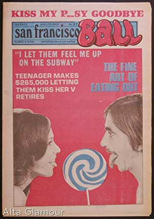 SAN FRANCISCO BALL; To BALL Is To Live. Everything Else Is Just Waiting No. 037: Garst, Ron (...