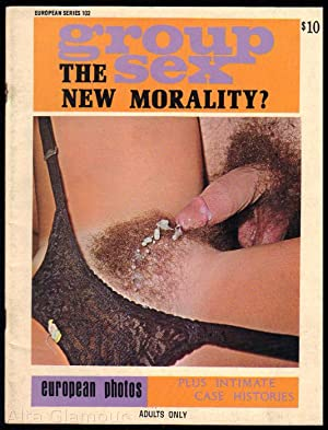 GROUP SEX: THE NEW MORALITY European Series 102
