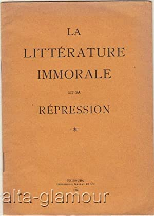 LA LITTERATURE IMMORALE ET SA REPRESSION: Gauthier, Louis
