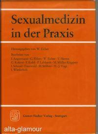 SEXUALMEDIZIN IN DER PRAXIS. Ein Kurzes Handbuch. 101 teilwise farbige. Abbildungen und 58 Tabelleu...