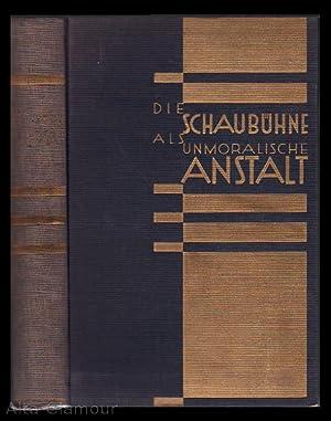 DIE SCHAUBUHNE ALS UNMORALISCHE ANSTALT; Die Entwicklungsgeschichte des Theaters, seine kulturellen...