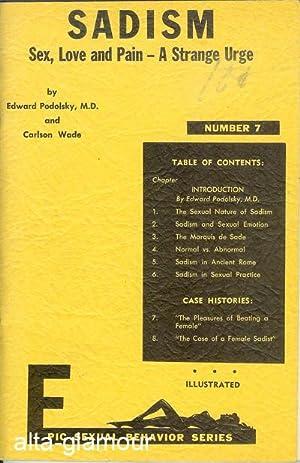 SADISM; Sex, Love, and Pain - A: Podolsky, Edward, M.D.