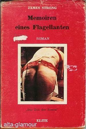 """MEMOIREN EINES FLAGELLANTEN. """"Die Zei der Rosen."""": Strong, James"""