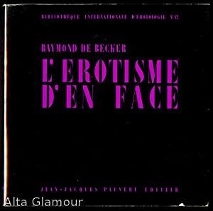 L'EROTISME D'EN FACE Bibliotheque Internationale d'Erotologie No. 12: De Becker, ...