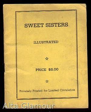 SWEET SISTERS; Illustrated: American Erotic Ephemera]