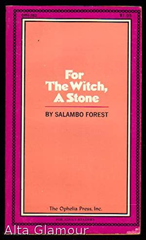 FOR THE WITCH, A STONE Ophelia Press: Forest, Salambo [Tina
