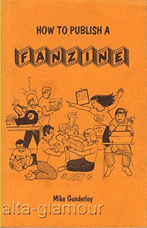 HOW TO PUBLISH A FANZINE: Gunderloy, Mike
