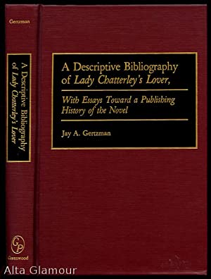 A DESCRIPTIVE BIBLIOGRAPHY OF LADY CHATTERLEY'S LOVER;: Gertzman, Jay A.
