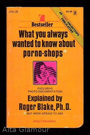 WHAT YOU ALWAYS WANTED TO KNOW ABOUT PORNO-SHOPS Global Press (Photo Illust.): Blake, Roger
