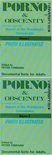 PORNO & OBSCENITY: A Pictorial Study of the President's Commission Report; Volumes I and ...