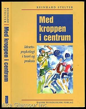 MED KROPPEN I CENTRUM; Idraetspsykologi I Teori: Stelter, Reinhard