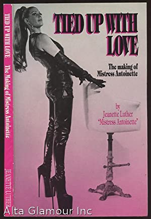 TIED UP WITH LOVE; The Making of: Luther (Zinkan), Jeanette