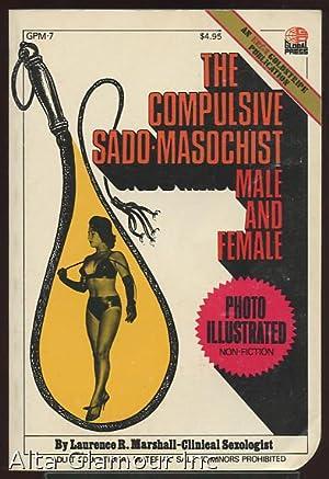 THE COMPULSIVE SADO-MASOCHIST: Male and Female; Photo: Marshall, Laurence R.