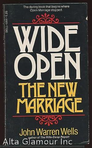 WIDE OPEN: The New Marriage: Wells, John Warren