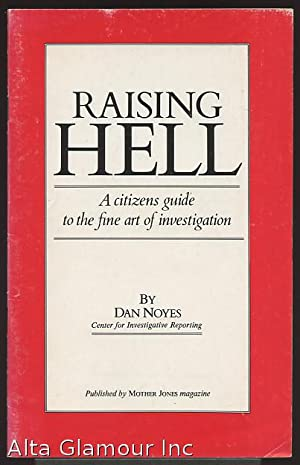 RAISING HELL; A citizens guide to the: Noyes, Dan