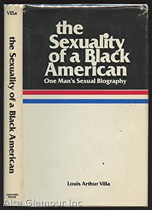 THE SEXUALITY OF A BLACK AMERICAN. One: Villa, Louis Arthur