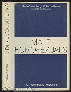 MALE HOMOSEXUALS. Their Problems and Adaptation: Weinberg, Martin S.