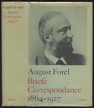 BRIEFE CORRESPONDANCE 1864-1927: Forel, August (heraus. von Hans H. Walser)