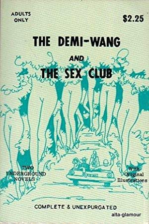 THE DEMI-WANG & THE SEX CLUB [THE DORIS LOVE CLUB]: Long, Peter [Gene Fowler] / [Anonymous]