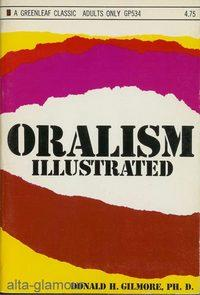 ORALISM ILLUSTRATED: Gilmore, Ph.D., Donald H.