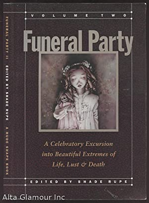 FUNERAL PARTY II; A Celebratory Excursion into: Rupe, Shade (Ed.)