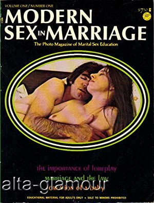 MODERN SEX IN MARRIAGE; The Photo Magazine of Marital Sex Education Vol. 01, No. 01, 1973