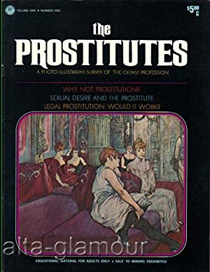 THE PROSTITUTES; A Photo-Illustrated Survey of the Oldest Profession Vol. 1, No. 1; August ...