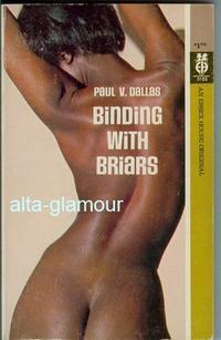 BINDING WITH BRIARS: Dallas, Paul V.